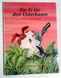 Bildtext: Ein Ei für den Osterhasen. von Weigelt, Udo/Siegenthaler, Rolf